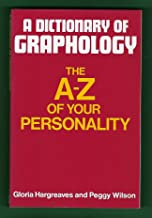 A Dictionary of Graphology: The A-Z of Your Personality