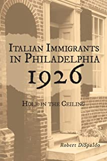 Italian Immigrants in Philadelphia 1926: Hole in the Ceiling