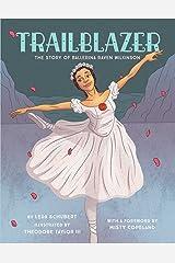 Trailblazer: The Story of Ballerina Raven Wilkinson Hardcover