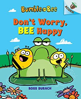 Don't Worry, Bee Happy: An Acorn Book (Bumble and Bee #1) (Library Edition), 1