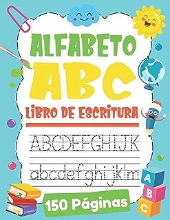 Alfabeto ABC Libro de Escritura: Aprendiendo a Escribir Letras para Niños de 3 a 6 Años | | Aprendamos el Abecedario | Alf...
