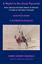 A Night in the Great Pyramid: The Egyptian Adventure of G. Patrick Flanagan (The Flanagan Revelations Book 6) (English Edition)
