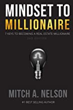 Mindset to Millionaire: 7 Keys to Becoming a Real Estate Millionaire
