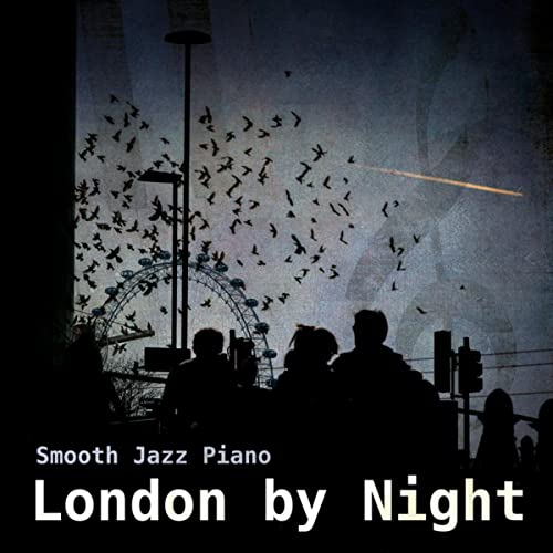 London by Night - Smooth Jazz Piano Music to Relax, Piano Bar Music