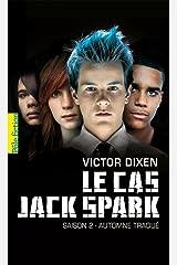 Le cas Jack Spark (Saison 2) - Automne traqué: Saison 2 - Automne traqué Format Kindle