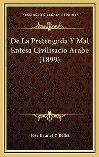 De La Pretenguda Y Mal Entesa Civilisacio Arabe (1899)