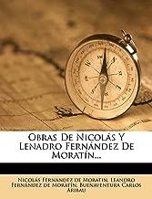 Obras De Nicolás Y Lenadro Fernández De Moratín... (Spanish Edition)