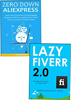 Lazy Boy Business: Start Your First Business the Easy Way – Fiverr Freelancing and AliExpress Ecommerce Home-Based Work