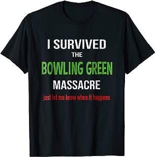 I Survived the Bowling Green Massacre, Fake News T Shirt