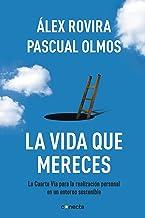 La vida que mereces: La cuarta vía para la realización personal en un entorno sostenible (Spanish Edition)