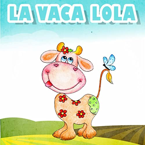 La Vaca Lola by La Vaca Lola and La Vaca Lola La Vaca Lola on Amazon Music - Amazon.com