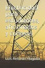 Electricidad para estudiantes, aficionados y curiosos (Educación técnica) (Spanish Edition)