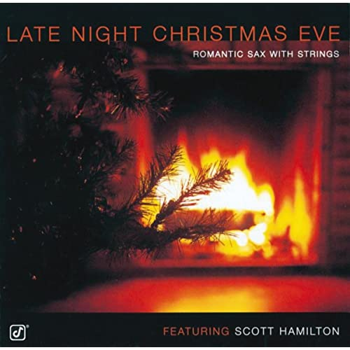 Late Night Christmas Eve: Romantic Sax with Strings von Scott Hamilton
