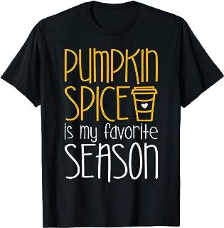 Pumpkin Spice Is My Favorite Season T-Shirt T-Shirt