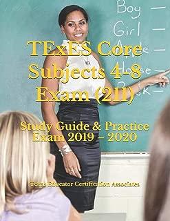 TExES Core Subjects 4-8 Exam (211): Study Guide & Practice Exam 2019 – 2020