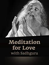 Meditation for Love with Sadhguru