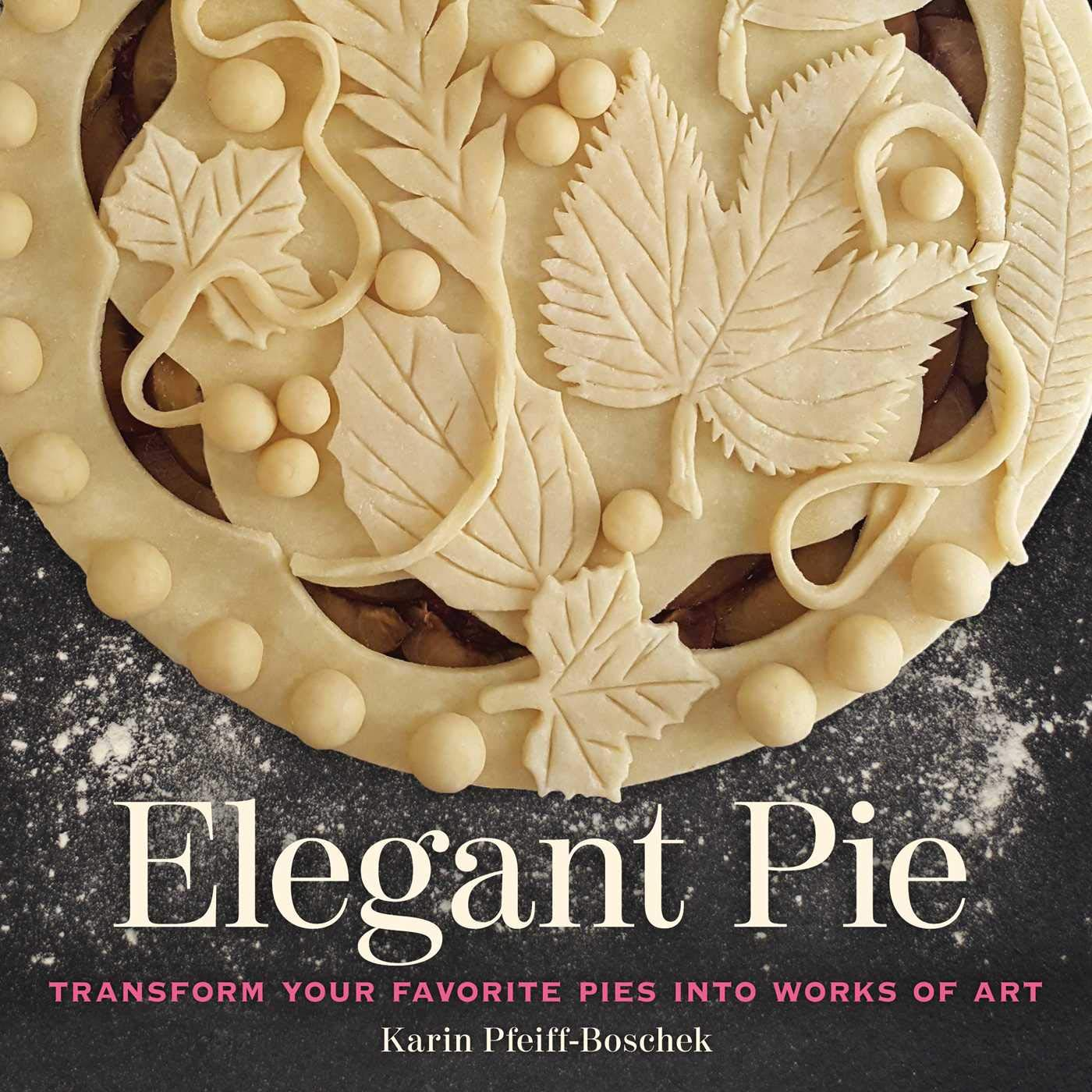 Image OfElegant Pie: Transform Your Favorite Pies Into Works Of Art