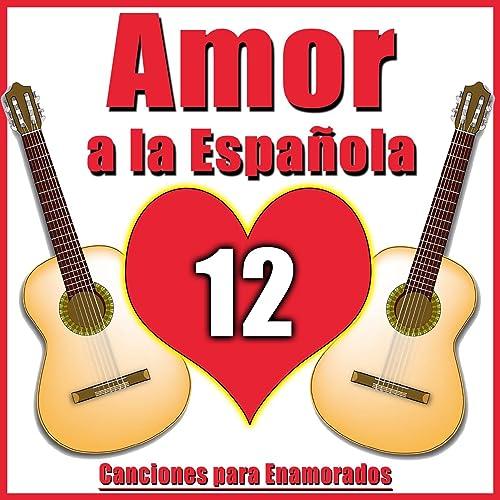 Amor a la Española. 12 Canciones para Enamorados de Azahares en ...