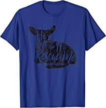 He Left The 99 To Rescue Me Matthew 18:12 Designs T-Shirt