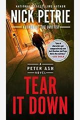 Tear It Down (A Peter Ash Novel Book 4) Kindle Edition