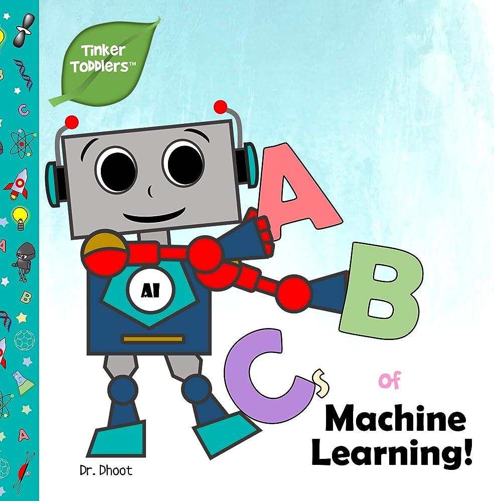 規範銀行毎日ABCs of Machine Learning (Tinker Toddlers) (English Edition)