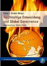 Nachhaltige Entwicklung und Global Governance: Verantwortung. Macht. Politik. (German Edition)