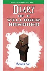 Diary of a Villager Armorer: An Unofficial Minecraft Book Kindle Edition