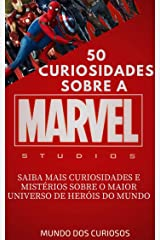 Marvel-50 Curiosidades: Saiba mais curiosidades e mistérios sobre o maior universo de heróis do mundo (Coleção Marvel Livro 1) eBook Kindle