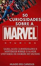 Marvel-50 Curiosidades: Saiba mais curiosidades e mistérios sobre o maior universo de heróis do mundo (Coleção Marvel Livr...