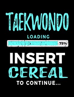 Taekwondo Loading 75% Insert Cereal To Continue: Sketchbook