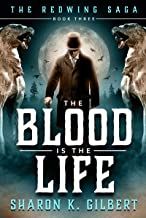 The Blood Is the Life (The Redwing Saga Book 3)