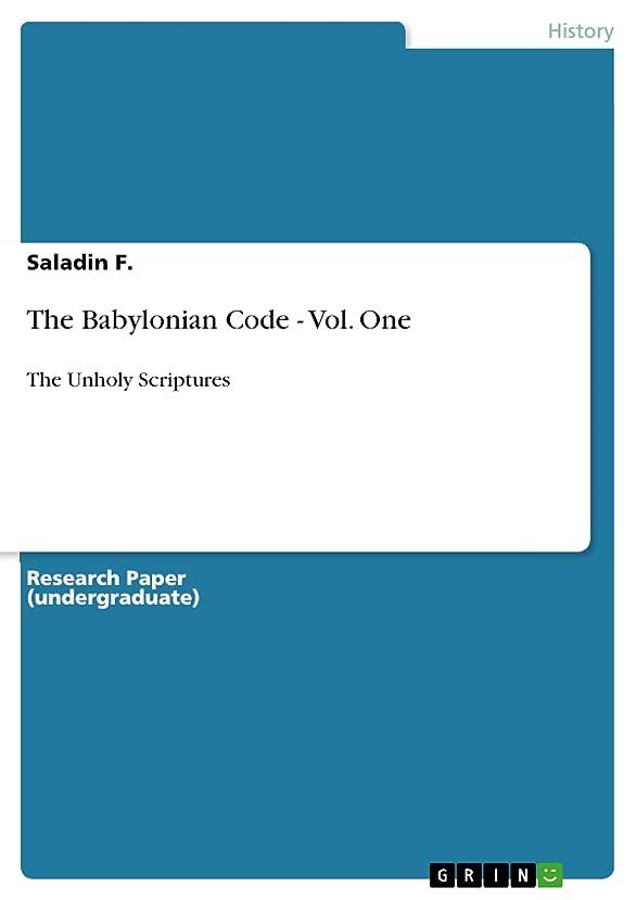 一時的祝う論争の的The Babylonian Code - Vol. One: The Unholy Scriptures (English Edition)