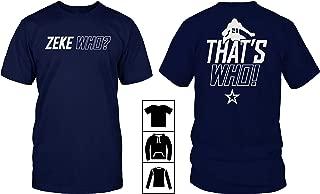 Zeke Who T Shirt That's Who T-Shirt, Birthday gift shirt, Gift shirt, Hoodie