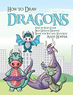 How to Draw Dragons Step-by-Step Guide: Best Dragon Drawing Book for You and Your Kids