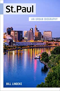 St. Paul: An Urban Biography