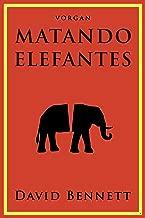 Matando Elefantes (Spanish Edition)
