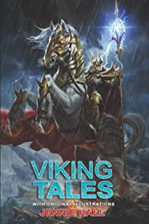 Viking Tales: Illustrated Original Classic Novel, Unabridged Classic Edition by JENNIE HALL
