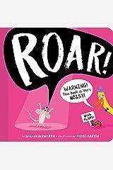 ROAR!: WARNING! This book is very NOISY! Board book