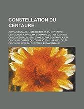 Constellation Du Centaure: Alpha Centauri, Liste D'Etoiles Du Centaure, Centaurus A, Proxima Centauri, 2m1207 B, Sn 185, Omega Centauri