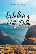 Walking with Him Daily: A Daily Walk Through the New Testament