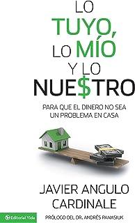 Lo tuyo, lo mío y lo nuestro: Para que el dinero no sea un problema en casa (Spanish Edition)