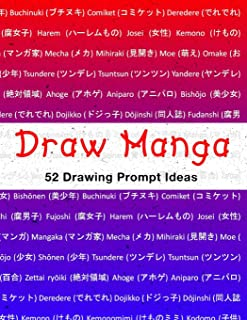 Draw Manga: Learn How To Draw Your Own Manga Characters Creatures With 52 Drawing Prompt Ideas Blank Sketch Book - Japanese Words Design (Large 8.5