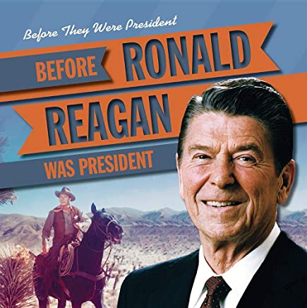 Before Ronald Reagan Was President (Before They Were President)
