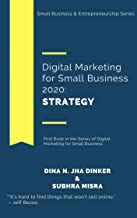 Digital Marketing for Small Business 2020: Strategy: First Book in the Series of Digital Marketing for Small Business