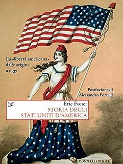 Storia degli Stati Uniti d'America: La «libertà americana» dalle origini a oggi