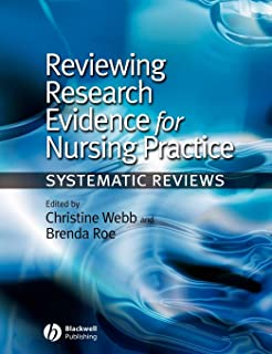 Reviewing Research Evidence for Nursing Practice: Systematic Reviews