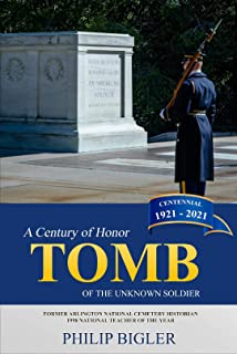 Tomb of the Unknown Soldier: A Century of Honor, 1921-2021