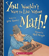 You Wouldn't Want To Live Without Math! (Turtleback School & Library Binding Edition)