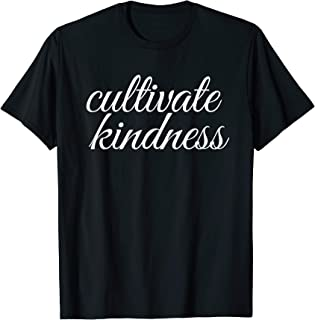 Kindness TShirt | Cultivate Kindness Shirt
