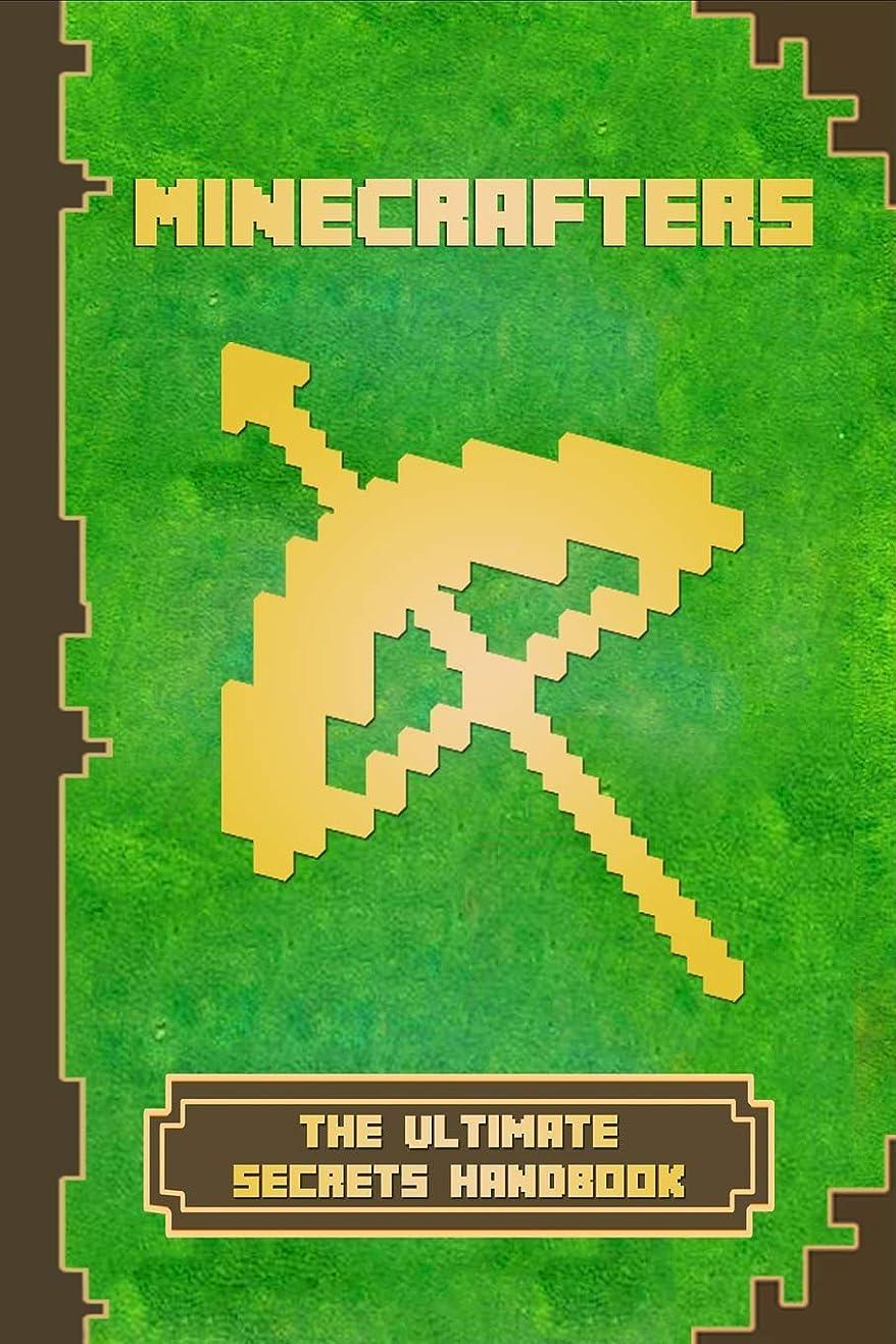 空気音節単調なMinecrafters The Ultimate Secrets Handbook: The Ultimate Secret Book For Minecrafters. Game Tips & Tricks, Hints and Secrets For All Minecrafters. (The Ultimate Book For Minecrafters)